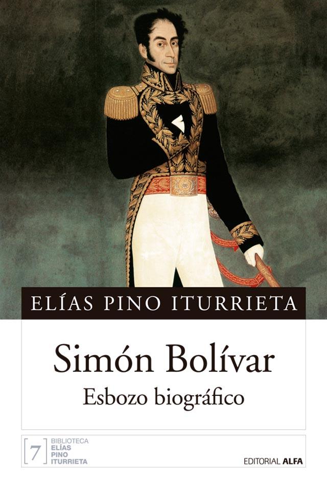 Simón Bolívar: esbozo biográfico